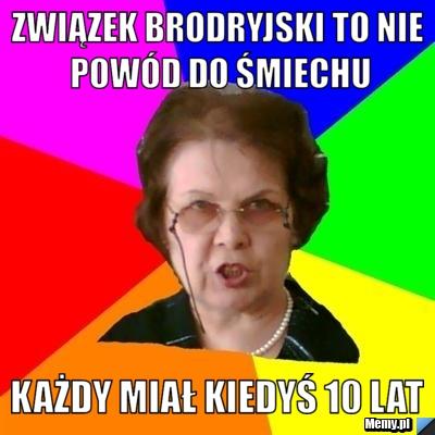 [Obrazek: 6d5a1019413_zwiazek_brodryjski_to_nie_po...miechu.jpg]
