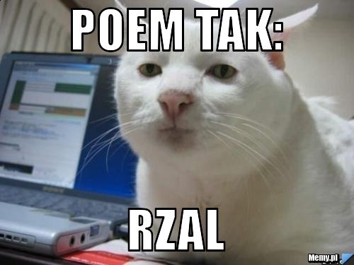 poem tak: rzal