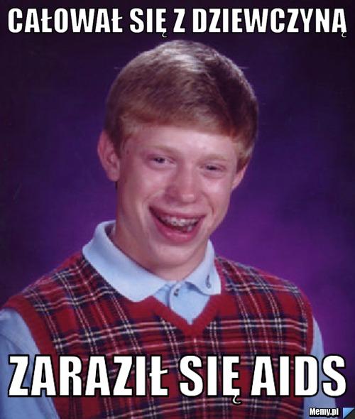 całował się z dziewczyną zaraził się aids