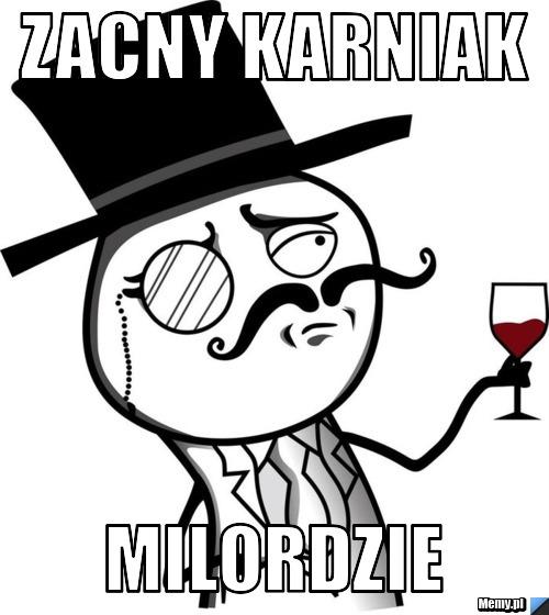 ZACNY KARNIAK MILORDZIE - Memy.pl