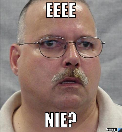 http://i1.memy.pl/obrazki/2bb01040846_eeee.jpg