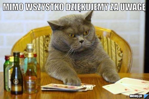 MIMO WSZYSTKO dziękujemy za uwagę - Memy.pl