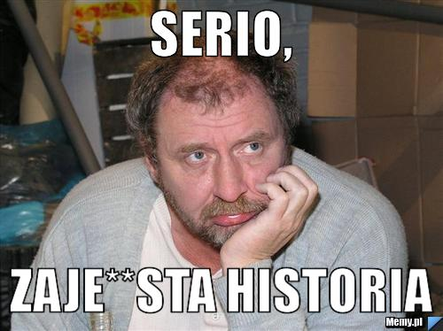 SERIO, ZAJE**STA HISTORIA