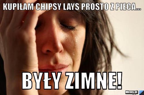 Kupiłam chipsy lays prosto z pieca... były zimne!