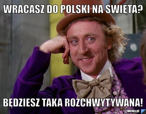 Wracasz do Polski na Święta? Będziesz taka rozchwytywana!