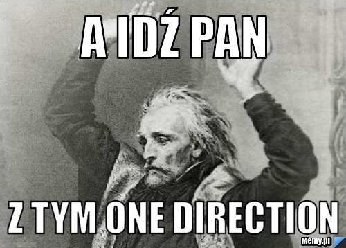 A idź pan z tym One direction