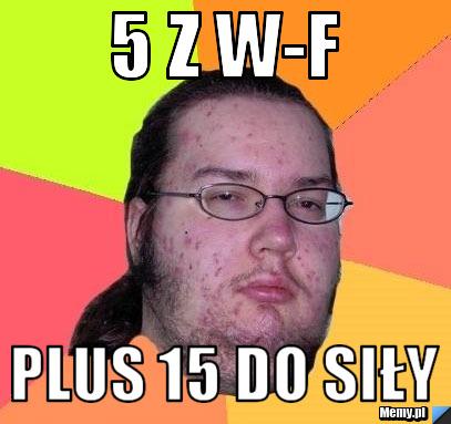 5 Z W-F Plus 15 do siły