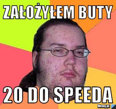 Założyłem Buty 20 do speeda
