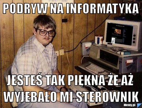 6246353184_podryw_na_informatyka.jpg