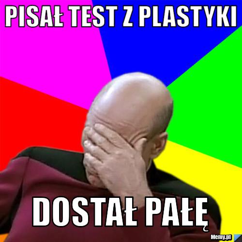 Pisał test z plastyki dostał pałę