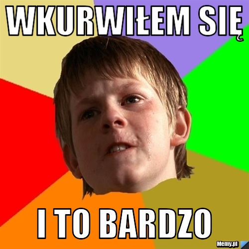 img:http://i1.memy.pl/obrazki/79c4401654_wkurwilem_sie.jpg