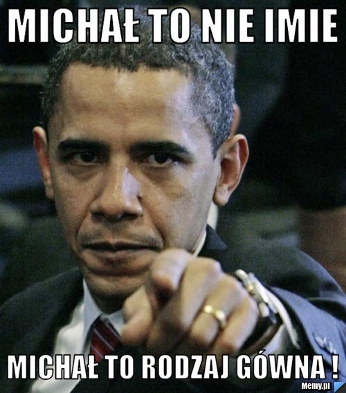 MICHAŁ to nie imie Michał to rodzaj gówna !