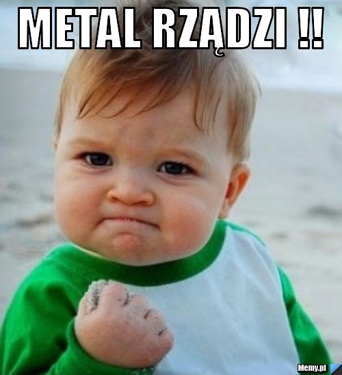 METAL RZĄDZI !!