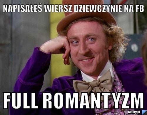 Napisałeś Wiersz Dziewczynie Na Fb Full Romantyzm Memypl