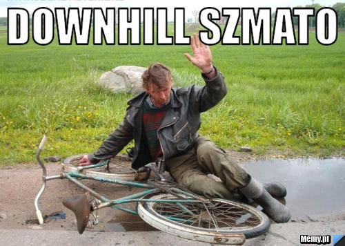 Downhill Szmato Memy Pl