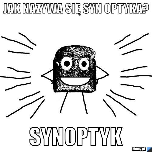 Jak Nazywa się syn optyka? synoptyk