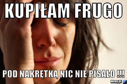 Kupiłam Frugo pod nakrętką nic nie pisało !!!