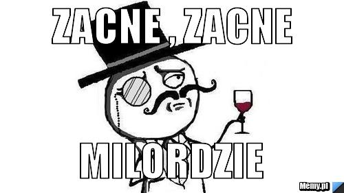 https://i1.memy.pl/obrazki/8c6c95322_zacne__zacne.jpg