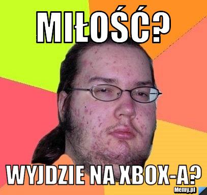 Miłość? wyjdzie na Xbox-a?