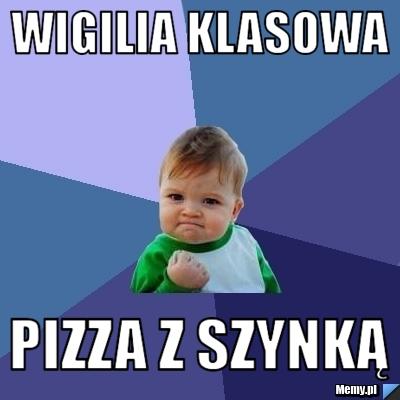 Wigilia klasowa pizza ...