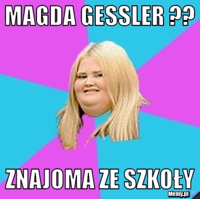 Magda Gessler ?? Znajoma Ze Szkoły