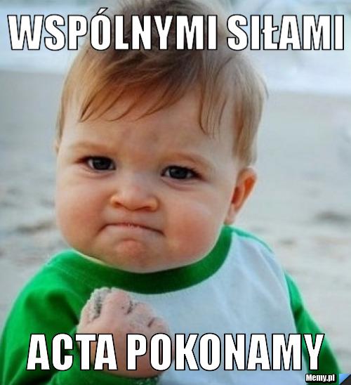 Wspólnymi siłami ACTA pokonamy