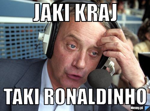 Jaki kraj taki Ronaldinho