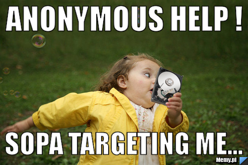 Anonymous Help ! SOPA targeting me...