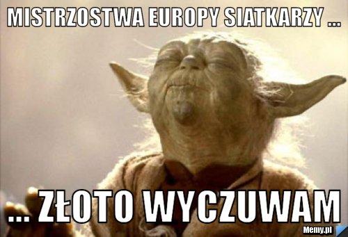Mistrzostwa Europy siatkarzy ...  ... złoto wyczuwam