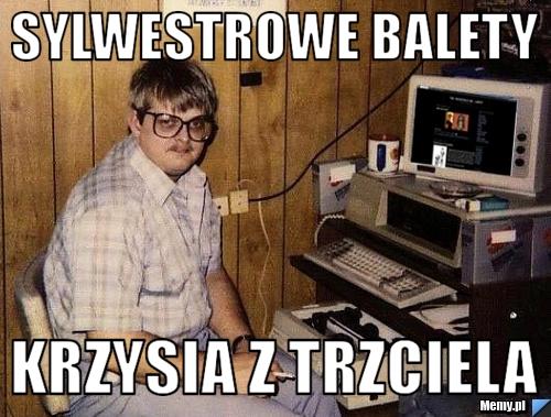 Sylwestrowe balety Krzysia z Trzciela