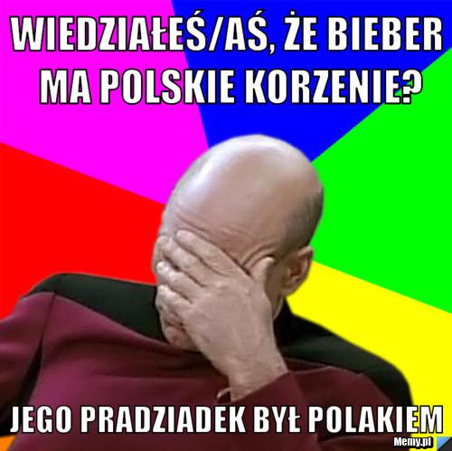 Wiedziałeś/aś, że Bieber ma polskie korzenie? Jego pradziadek był Polakiem