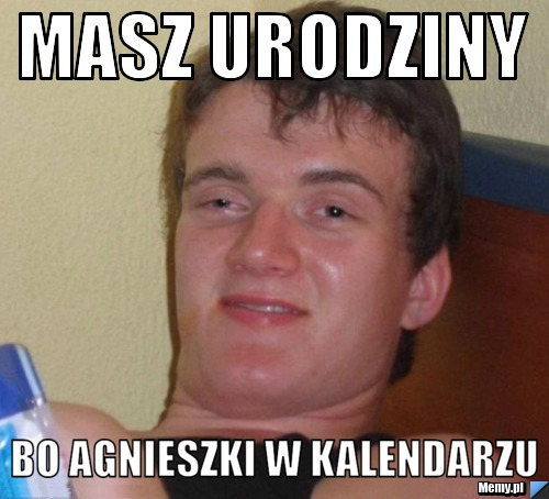 Za Zdrowie Agnieszki W Dniu Urodzin Memy Gify I Smieszne Obrazki Facebook Tapety Demotywatory Zdjecia