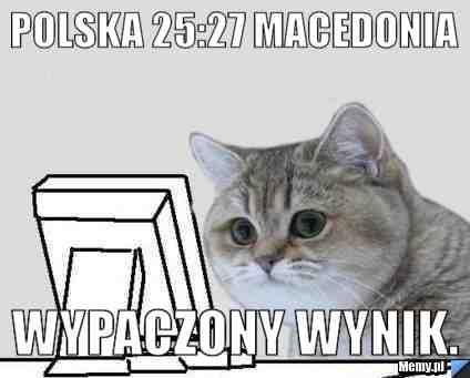 Polska 25:27 Macedonia Wypaczony wynik.