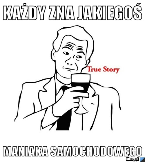 http://i1.memy.pl/obrazki/ede9506302_kazdy_zna_jakiegos.jpg
