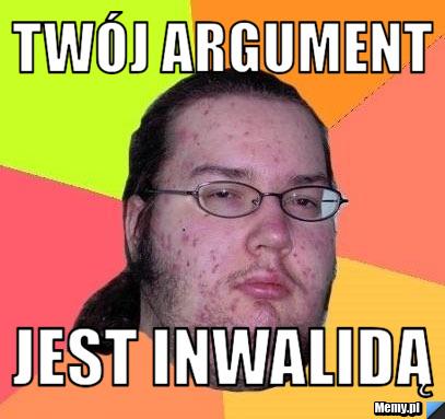 [Obrazek: f9da803206_twoj_argument.jpg]